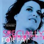 Specially Arranged For Fay (2002). Featuring: Fay Claassen, vocals. Arranged by Joan Reinders. Jazz 'n Pulz BMCD 381
